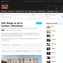 Best Attractions in London - 101 Things To Do in London -Time Out London