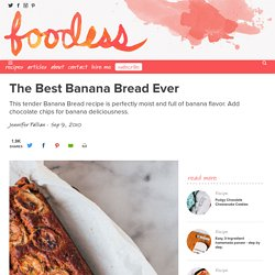 The Best Banana Bread Ever - Foodess