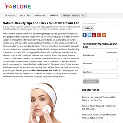 Best Beauty Tips and Tricks to Get Rid of Sun Tan