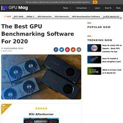 Best GPU Benchmarking Software [July 2020] - GPU Mag