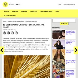 19 Best Benefits and Uses Of Barley For Skin, Hair and Health