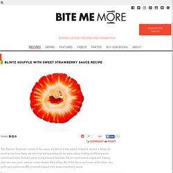 Best Blintz Recipe - Strawberry Blintz Recipe - Bite Me More