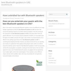 Best bluetooth speakers in UAE - best Bluetooth speakers in UAE