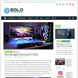 Best Budget Gaming PC 2020 - Solo Technology