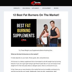 Top 12 Best Fat Burner Supplements On The Market For 2020