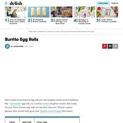 Best Burrito Egg Rolls Recipe - How to Make Burrito Egg Rolls
