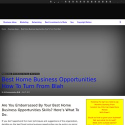 Best Home Business Opportunities How To Turn From Blah