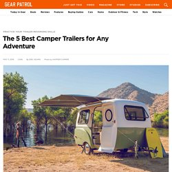 The 5 Best Camper Trailers for Any Adventure