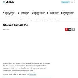 Best Chicken Tamale Pie - How to Make Chicken Tamale Pie