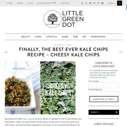 "Best Ever Kale Chips Recipe - Vegan ""Cheesy"" Kale Chips"