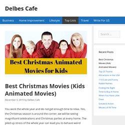 Best Christmas Movies (Kids Animated Movies)