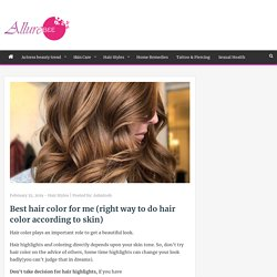 Best hair color for me (right way to do hair color according to skin)