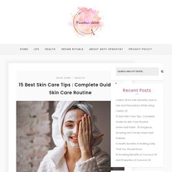 Best Skin Care Tips : Complete Guide for Skin Care Routine