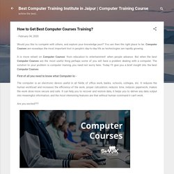 How to Get Best Computer Courses Training?