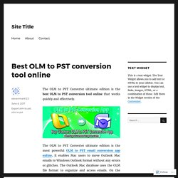 Best OLM to PST conversion tool online – Site Title