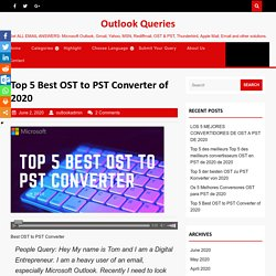Top 5 Best OST to PST Converter of 2020 - Free Download