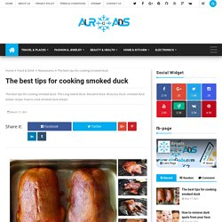 The best tips for cooking smoked duck - airGads
