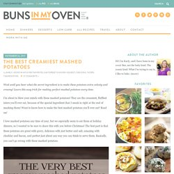 The Best Creamiest Mashed Potatoes — Buns In My Oven