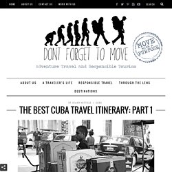 The Best Cuba Travel Itinerary for 2015: Part 1