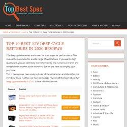 Top 10 Best 12v Deep Cycle Batteries in 2020 Reviews