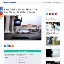 Best Dash Cam for Uber: The Top Three Dual Dash Cams