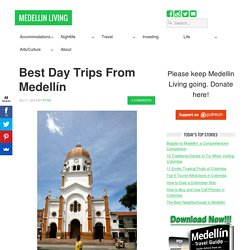 Best Day Trips From Medellín