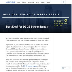 Best Deal for LG G5 Screen Repair – LG G5 Phone
