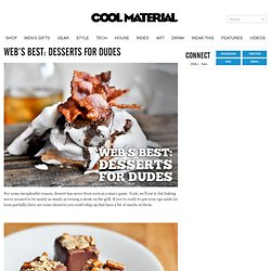 Web's Best: Desserts for Dudes
