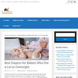 Best Diapers for Babies Who Pee a Lot in Overnight