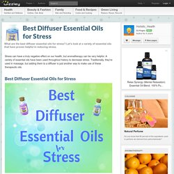 Best Diffuser Essential Oils for Stress