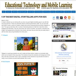 Educational Technology and Mobile Learning: 5 of The Best Digital Storytelling Apps for Kids