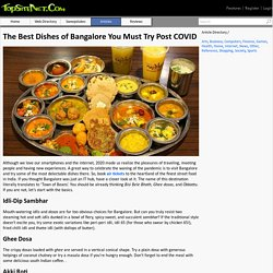 The Best Dishes of Bangalore You Must Try Post COVID