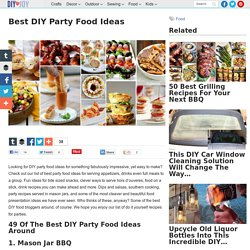 Best DIY Party Food Ideas - DIY Joy