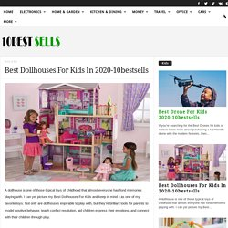 Best Dollhouses For Kids In 2020-10bestsells