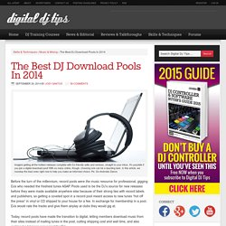 The Best DJ Download Pools In 2014