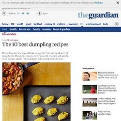 The 10 best dumpling recipes