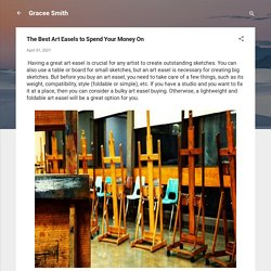 The Best Art Easels to Spend Your Money On