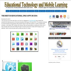 Educational Technology and Mobile Learning: The Best 30 Educational iPad Apps in 2014