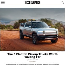 8 Best Electric Pickup Trucks of 2020