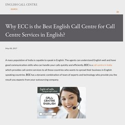 Why ECC is the Best English Call Centre for Call Centre Services in English?