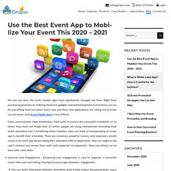 Use the Best Event App to Mobilize Your Event This 2020 - 2021