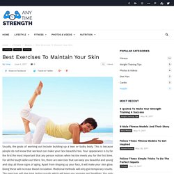 Best Exercises To Maintain Your Skin