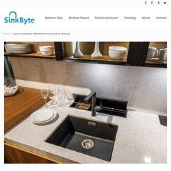 7 Best Farmhouse Sink Reviews (Aware Pick of 2020) - Sink Byte