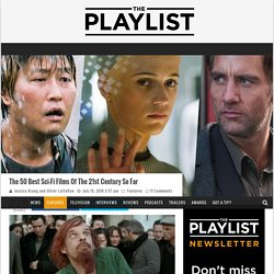 The 50 Best Sci-Fi Films Of The 21st Century So Far - Page 5 of 5