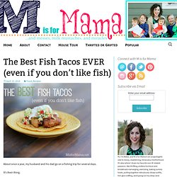 The Best Fish Tacos EVER (even if you don't like fish)