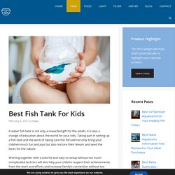 Best Fish Tank For Kids - Update 2021