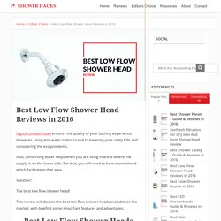 Best Low Flow Shower Head Reviews in 2016