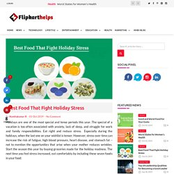 Best Food That Fight Holiday Stress