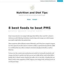 8 best foods to beat PMS – Nutrition and Diet Tips