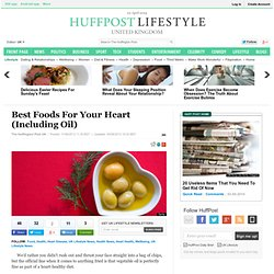 Best Foods For Your Heart (Including Oil)